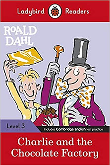 Ladybird Readers Level 3 - Roald Dahl: Charlie and the Chocolate Factory