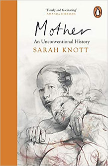 Mother, An Unconventional History
