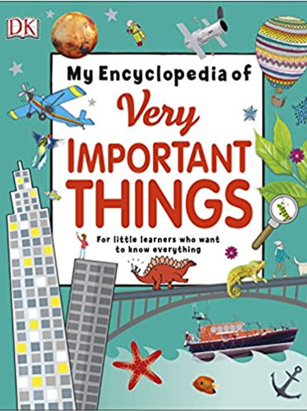 My Encyclopedia of Very Important Things: For Little Learners