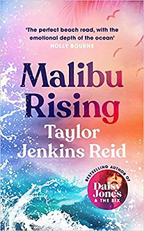 Malibu Rising: The new novel from the bestselling author of Daisy Jones & The Si