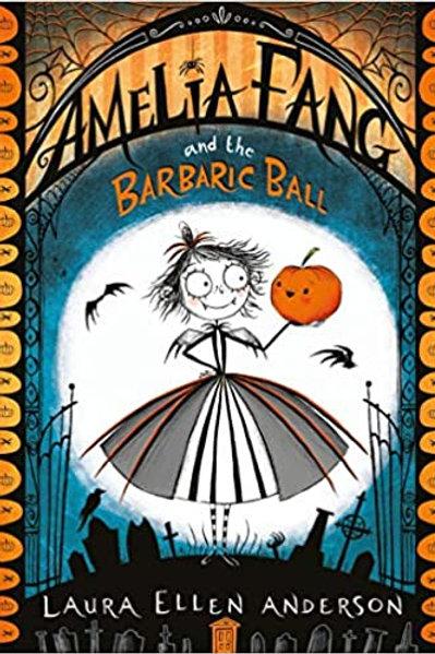 Amelia Fang and the Barbaric Ball (The Amelia Fang Series, Band 1)
