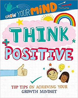 Think Positive (Grow Your Mind)