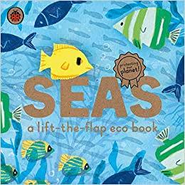 Seas: A lift-the-flap eco book (Ladybird Eco Books) Board book