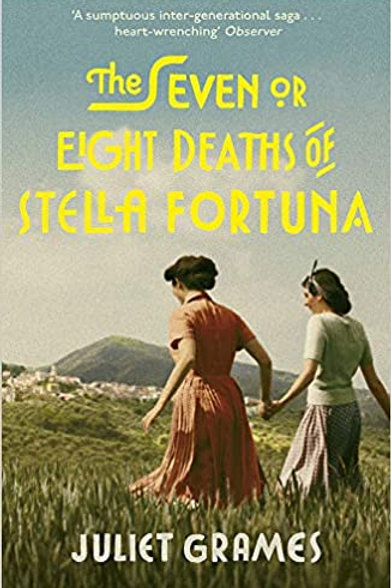 The Seven or Eight Deaths of Stella Fortuna: A stunning novel about one extraord