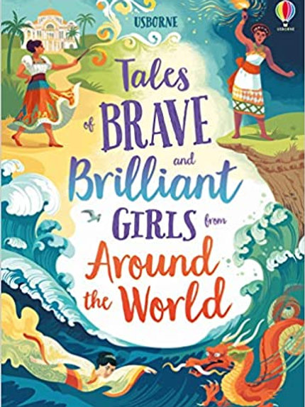 Tales of Brave and Brilliant Girls from Around the World: 1 (Illustrated)