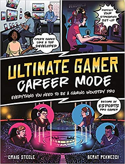 Ultimate Gamer: Career Mode: Everything You Need To Be A Gaming Industry Pro