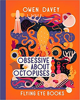 Obsessive About Octopuses (Owen Davey Animals Series) Hardcover