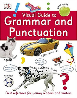 Visual Guide to Grammar and Punctuation: First Reference for Young Writers