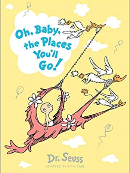 Oh, Baby, the Places You'll Go!