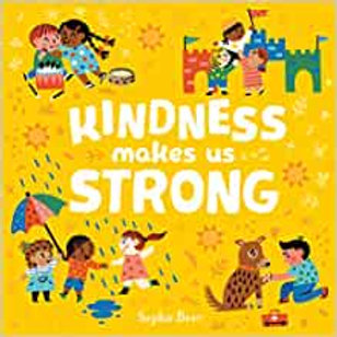 Kindness Makes Us Strong Board book