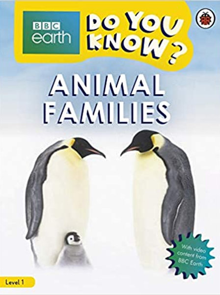Do You Know? Level 1 – BBC Earth Animal Families (BBC Do You Know? Level 1)
