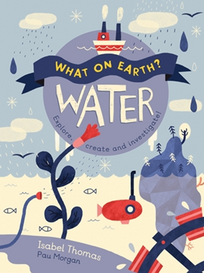 What on Earth?: Water