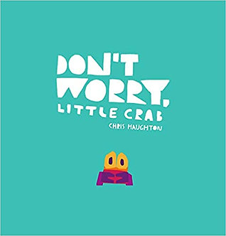 Don't Worry, Little Crab Hardcover - SIGNED EDITION