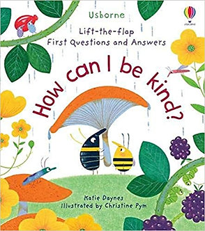 How Can I Be Kind (Lift-the-Flap First Questions & Answers) Board book
