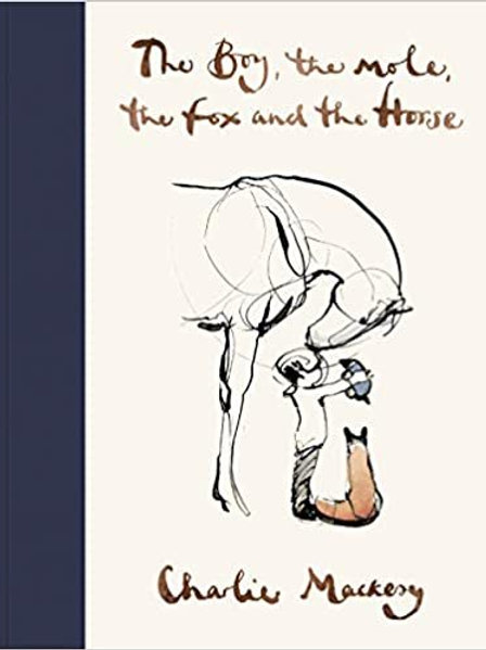 The Boy, The Mole, The Fox and The Horse Hardcover