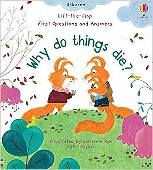 Why Do Things Die? (Lift the Flap First Questions & Answers) Board book