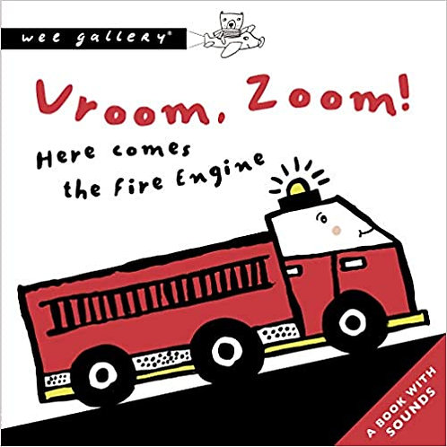 Vroom, Zoom! Here Comes The Fire Engine: A Book with Sounds Board Book