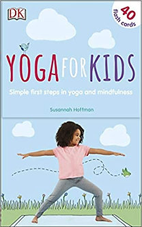 Yoga For Kids: Simple First Steps in Yoga and Mindfulness Cards