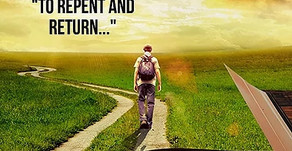 TESHUVAH ~ A TIME TO REPENT & RETURN