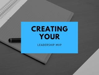 Creating Your Leadership MVP