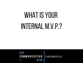 Your Internal M.V.P.