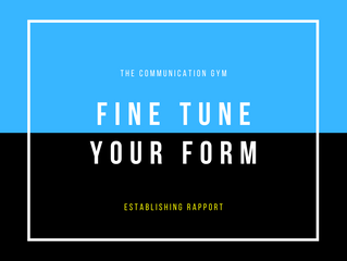 Establishing Rapport: a wrap-up to fine tune your form