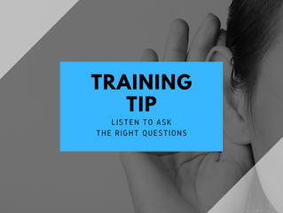 Training Tip Tuesday: Listen to ask the right questions