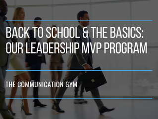 Back to school and the basics: Our Leadership MVP Program