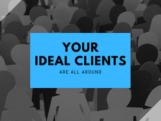 Your Ideal Clients are All Around