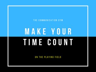 Making your Time count on the Playing Field