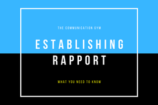 Establishing Rapport: What you need to know
