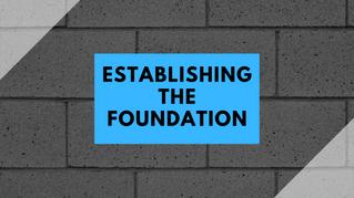 Establishing the foundation