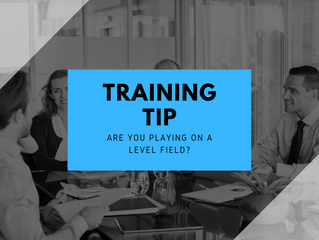 Training Tip Tuesday: Are you Playing on a Level Field?