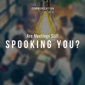 Are meetings still spooking you?