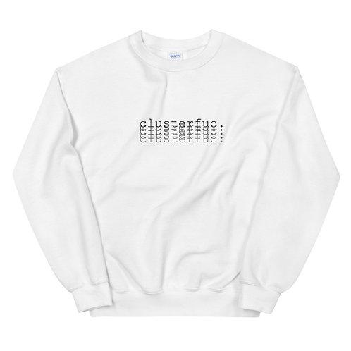 clusterfuc. Sweatshirt