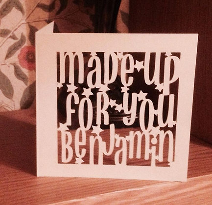 C53 - Made up for you Personalised Card