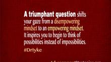 Triumphant Living Will Require Triumphant Questions