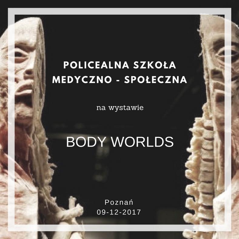 Policealna Szkoła Medyczno - Społeczna na wystawie BODY WORLDS