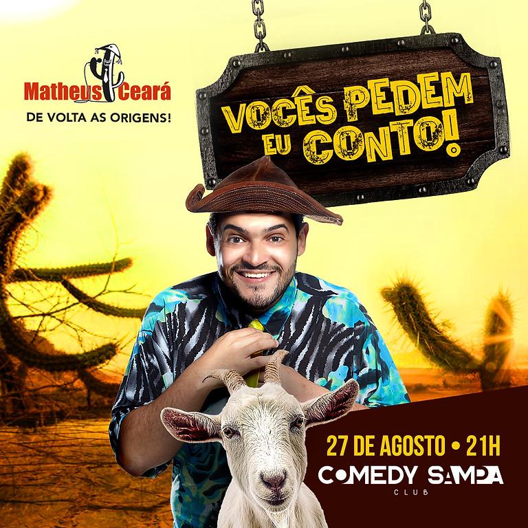 Matheus Ceará - VOCÊS PEDEM EU CONTO!