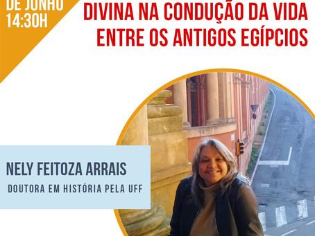 23/6, 14h: Nely Feitoza Arrais (UFRRJ) fala sobre ação humana e divina no Antigo Egito