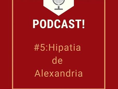 """Podcast: """"Hipátia de Alexandria"""", com Semíramis Corsi (UFSM) e Daniel de Figueiredo (pós-doc, USP)"""