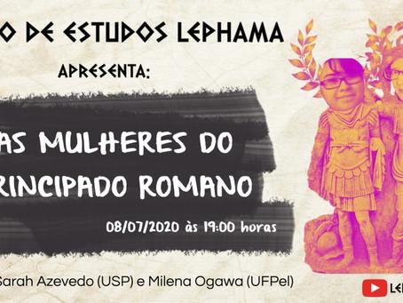 """08/7, 19h: Sarah Azevedo e Milena Ogawa falam sobre """"As mulheres no principado romano"""" na LEPHAMA/TV"""