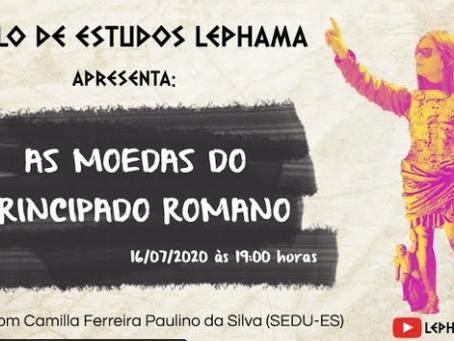 """17/7: Camilla Paulino da Silva fala sobre """"As Moedas do Principado Romano"""" no Lephama/TV"""