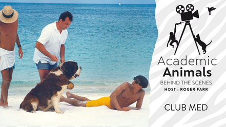 Academic Animals   Behind the Scenes - Club Med