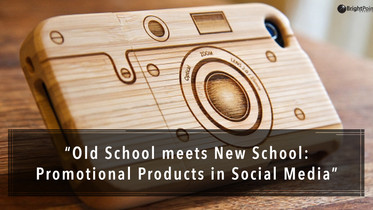 Old School meets New School: Promotional Products in Social Media