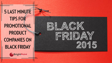 5 Last Minute Tips For Promo Product Companies On Black Friday