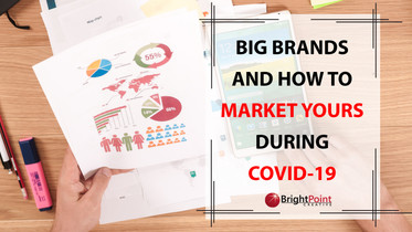 Big brands and how to market yours during Covid-19