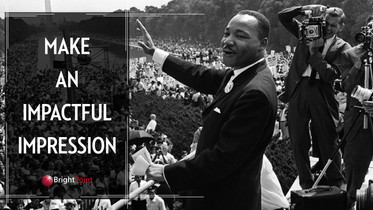 Make An Impactful Impression: Cues from Martin Luther King Jr.