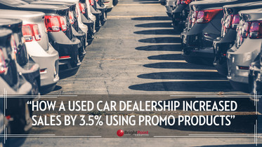 How A Used-Car Dealer Increased Sales by 3.5% With Promo Products