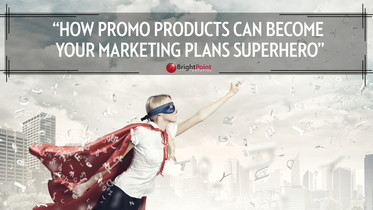 How Promo Products Can Become Your Marketing Plans' Superhero